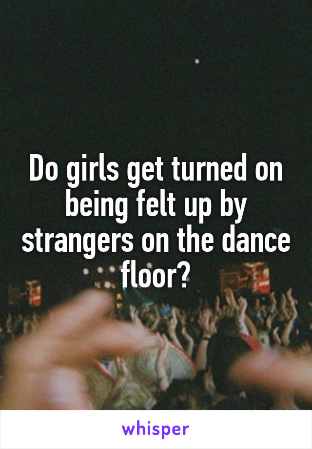 Wife felt up on dance floor