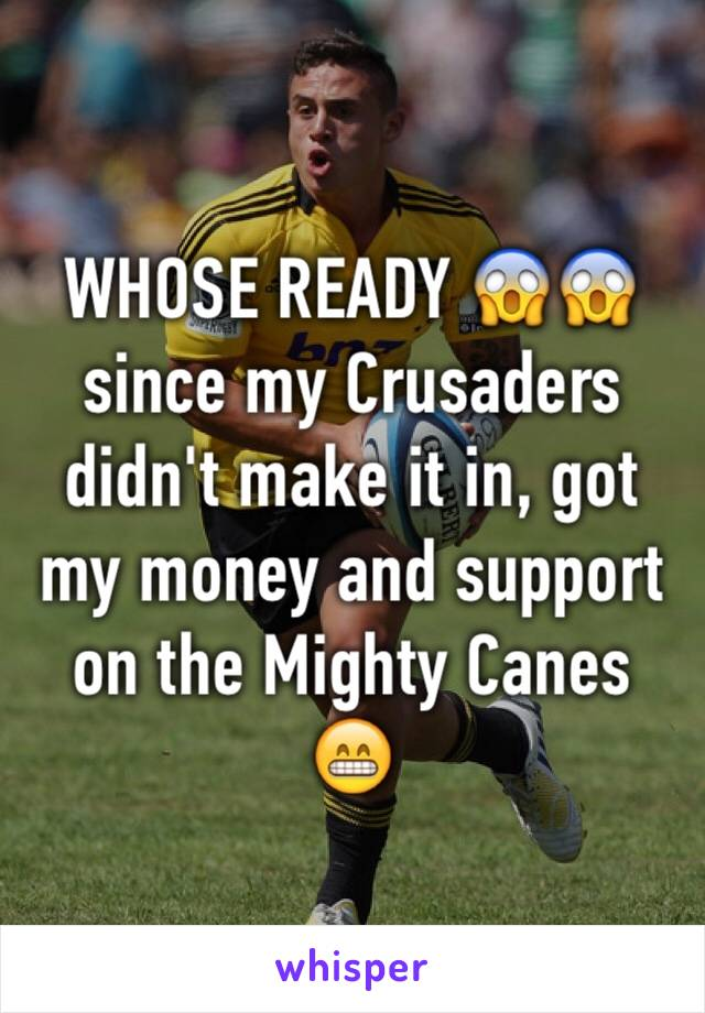 WHOSE READY 😱😱 since my Crusaders didn't make it in, got my money and support on the Mighty Canes 😁