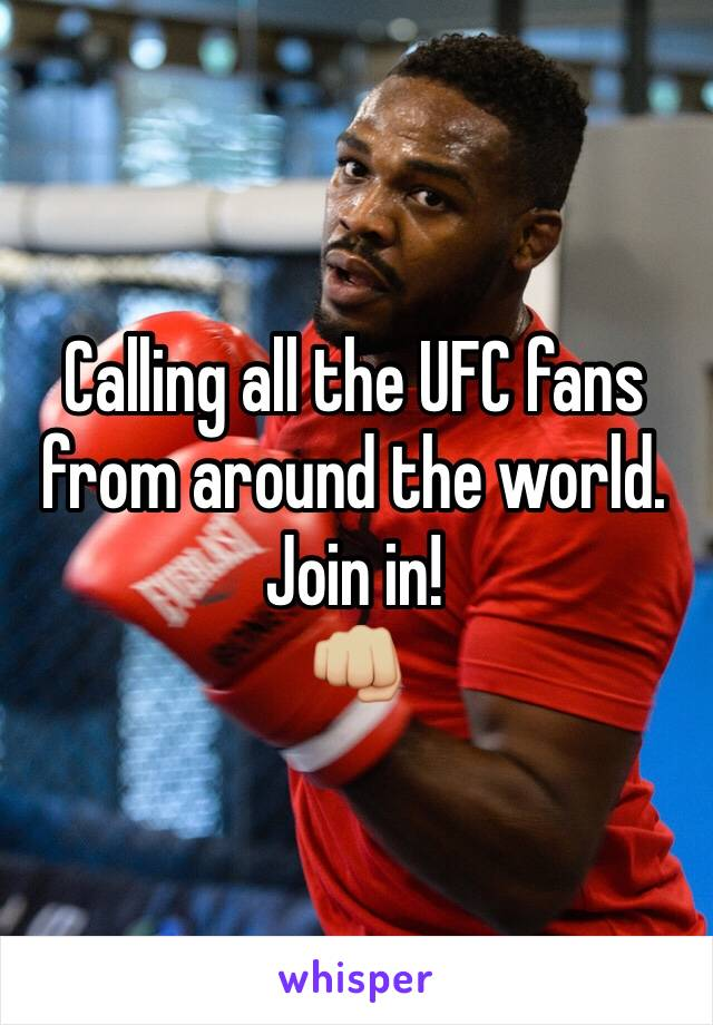 Calling all the UFC fans from around the world.  Join in!  👊🏼