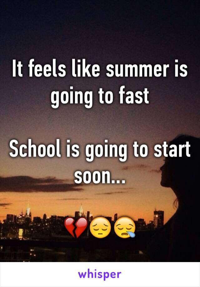 It feels like summer is going to fast   School is going to start soon...  💔😔😪
