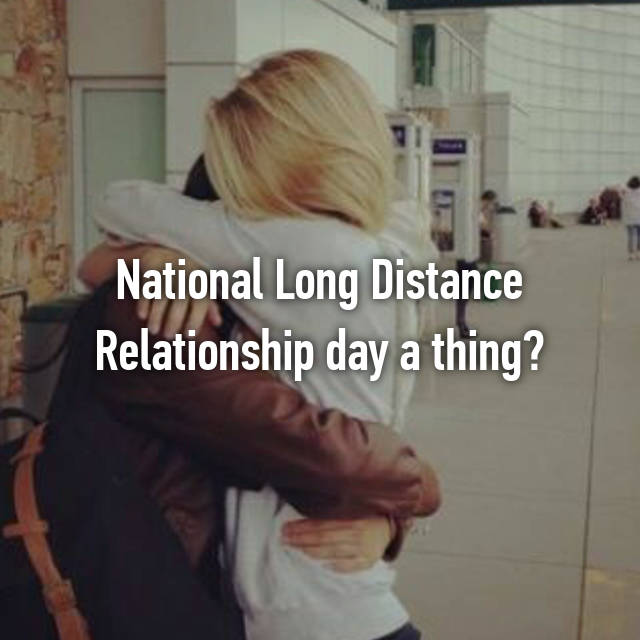 National Long Distance Relationship day a thing?