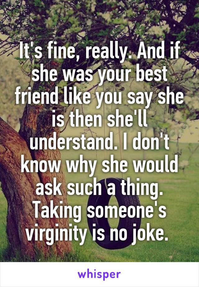 Pity, that She likes taking someones virginity something
