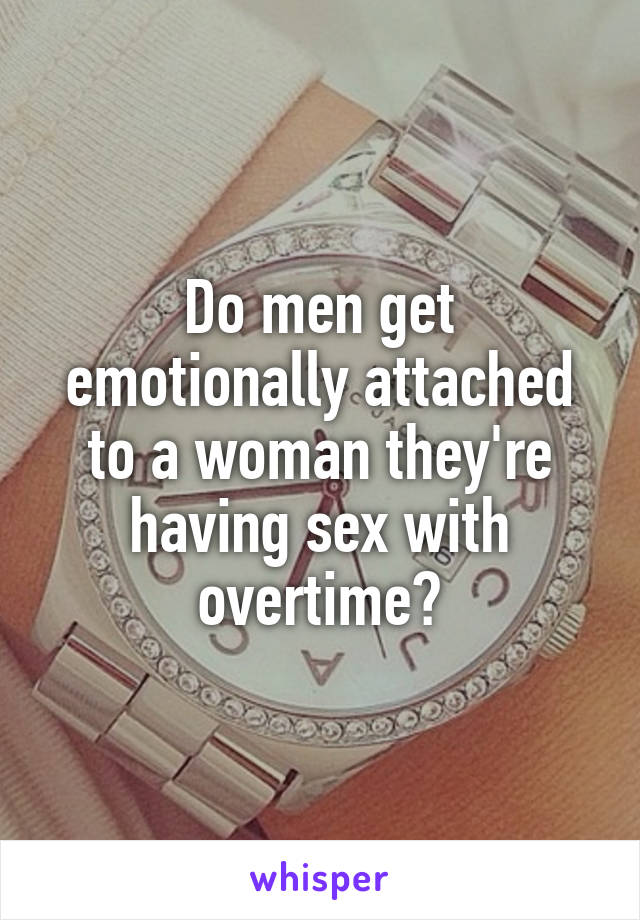 Are men attached by sex