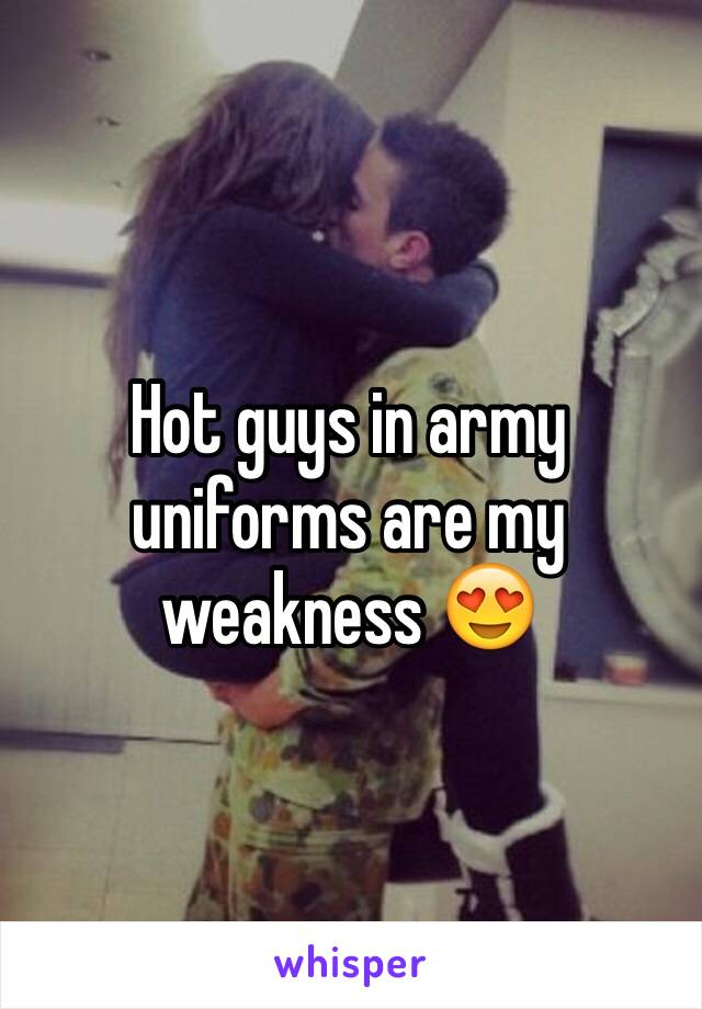 Hot guys in army uniforms are my weakness 😍