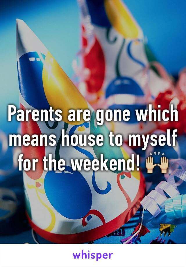 Parents are gone which means house to myself for the weekend! 🙌🏼