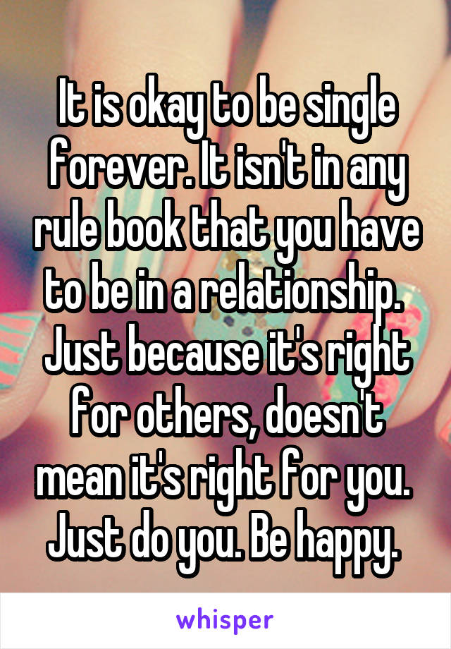 Its ok to be single