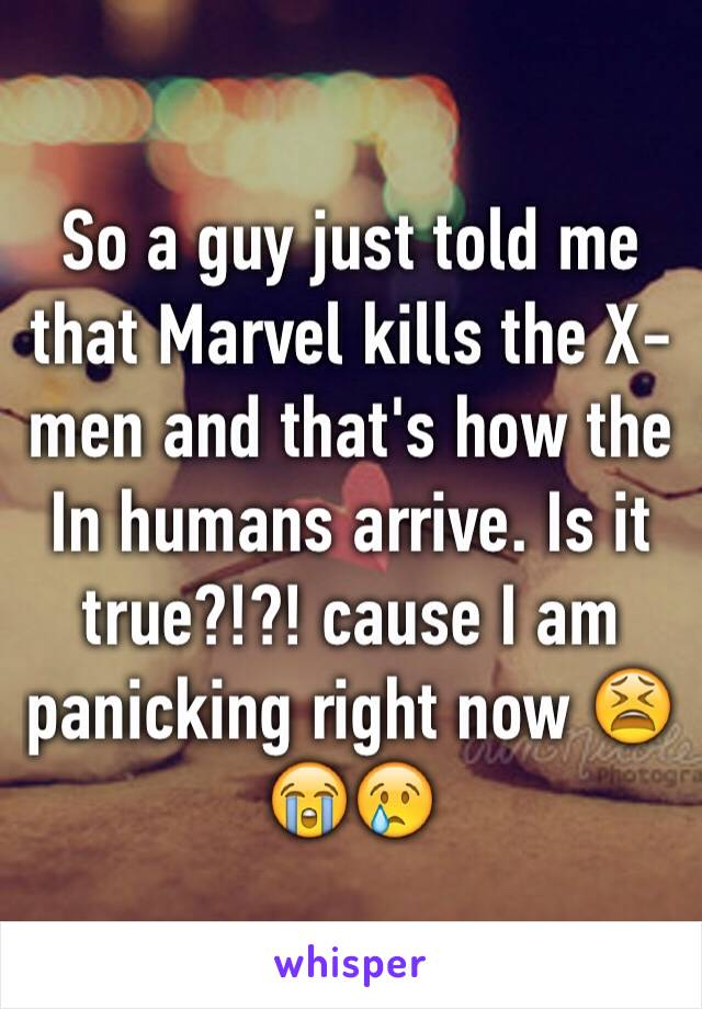 So a guy just told me that Marvel kills the X-men and that's how the In humans arrive. Is it true?!?! cause I am panicking right now 😫😭😢