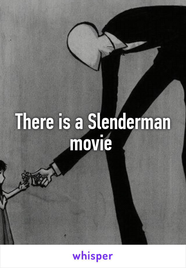 There is a Slenderman movie