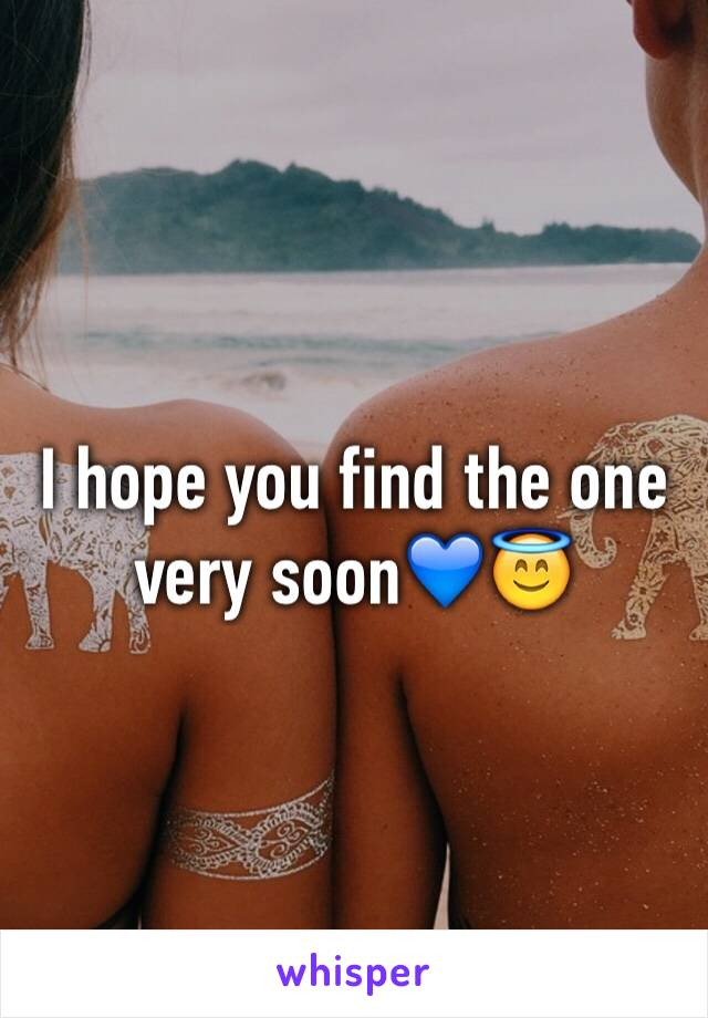 I hope you find the one very soon💙😇
