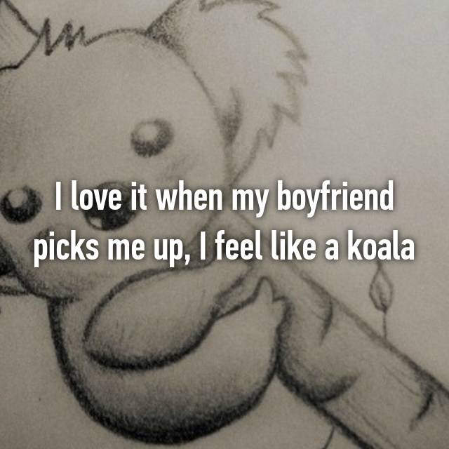 I love it when my boyfriend picks me up, I feel like a koala 😆