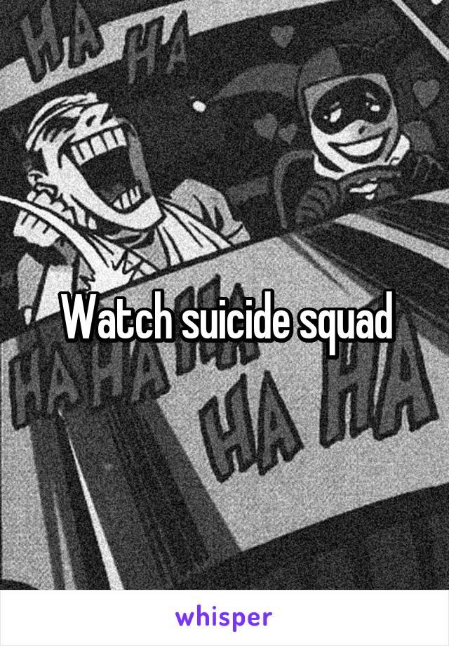 Watch suicide squad