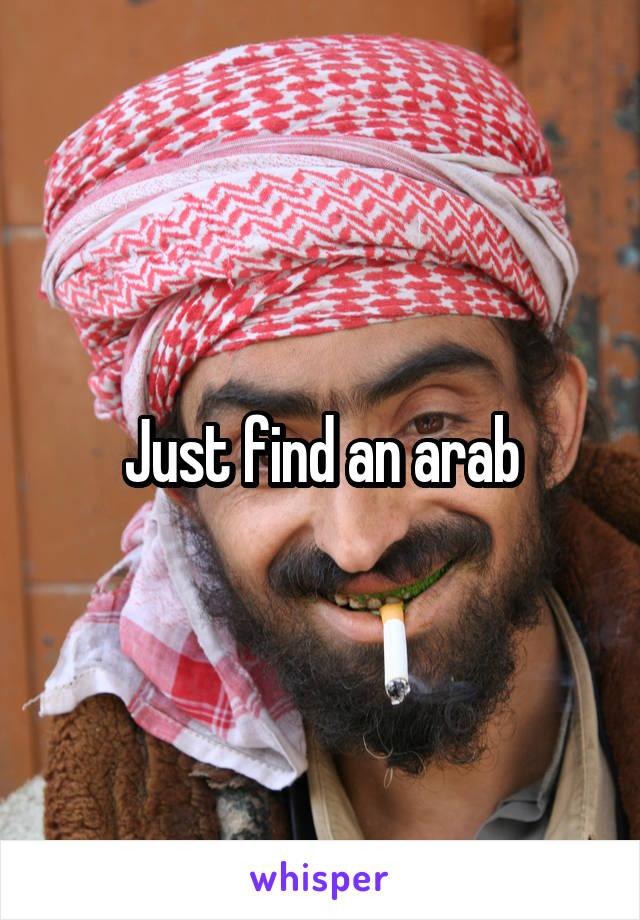 Just find an arab