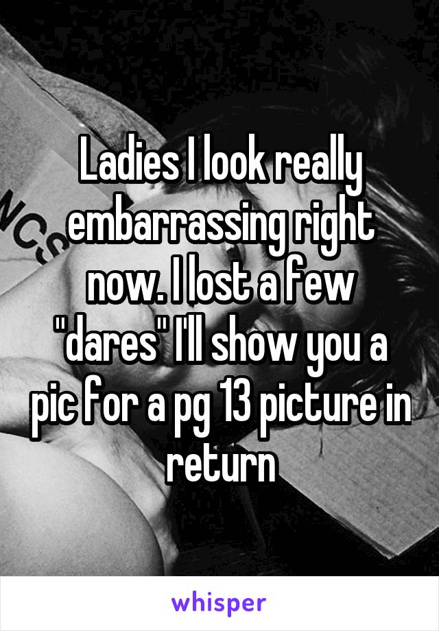 Really embarrassing dares