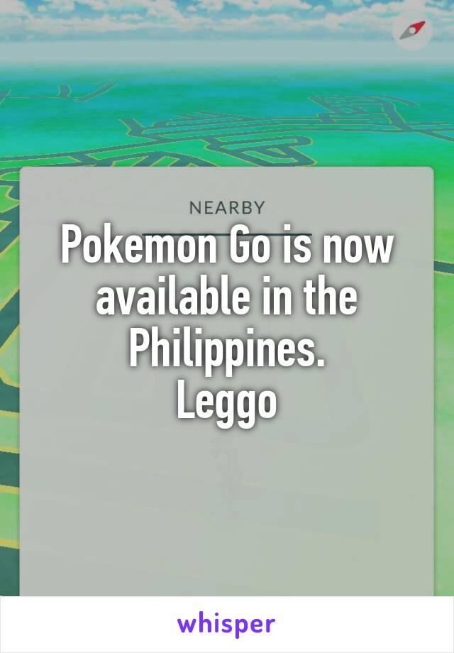 Pokemon Go is now available in the Philippines. Leggo