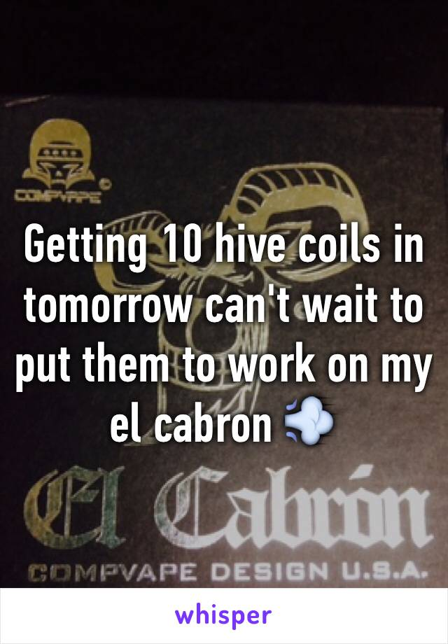 Getting 10 hive coils in tomorrow can't wait to put them to work on my el cabron 💨