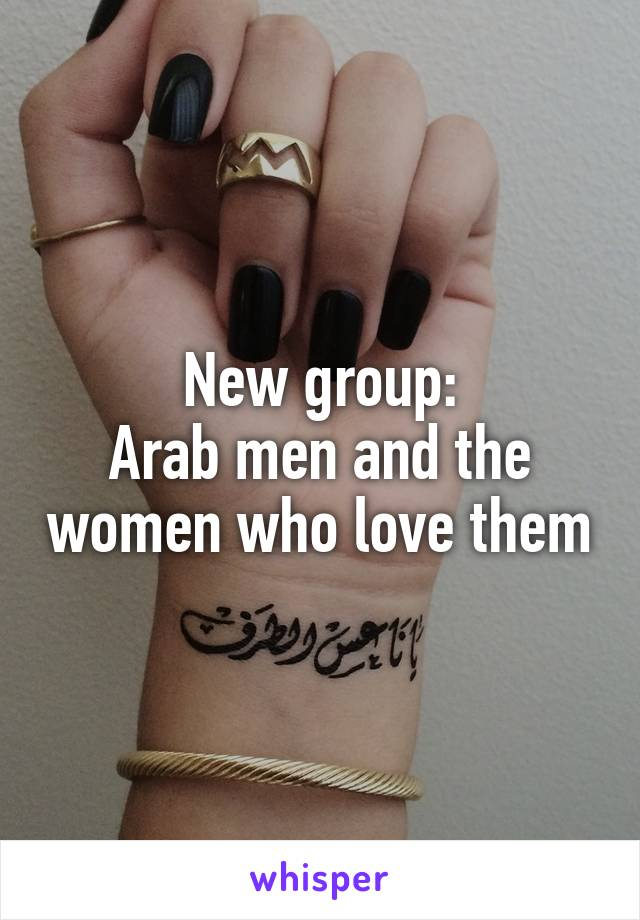 New group: Arab men and the women who love them