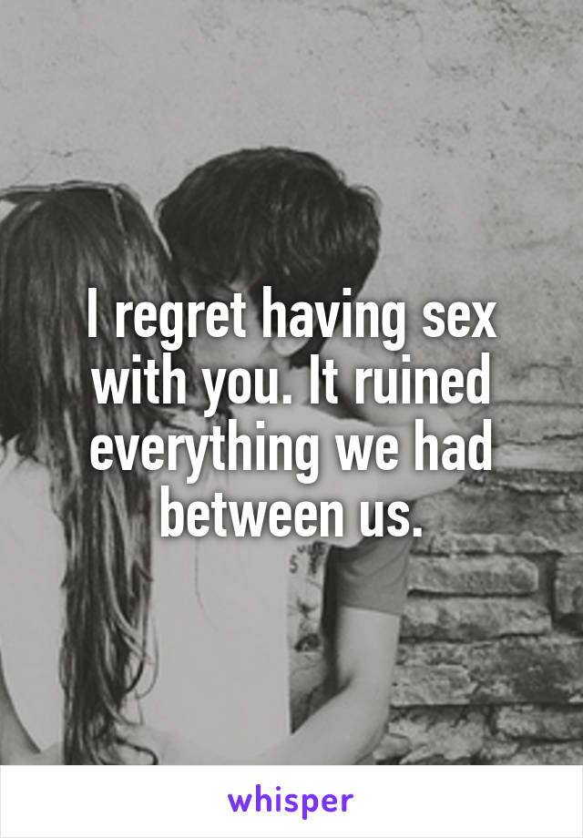 Regret having sex