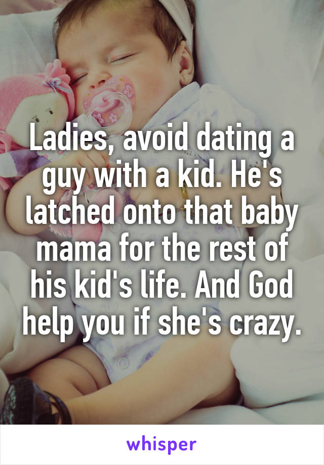 Dating a guy with a baby mama