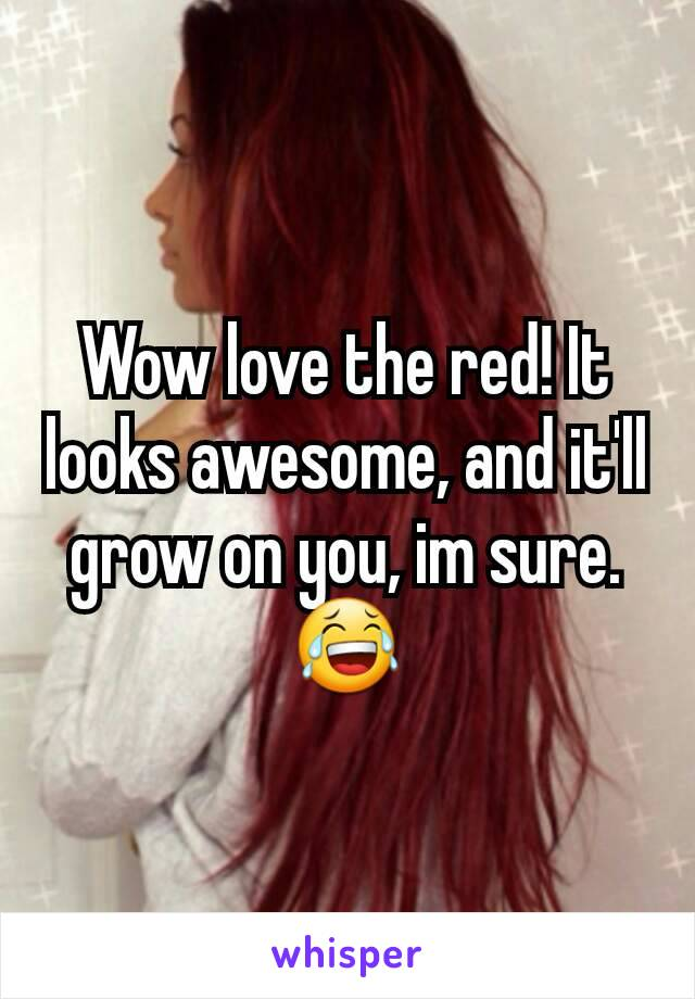 Wow love the red! It looks awesome, and it'll grow on you, im sure. 😂