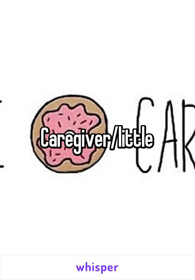 caregiver little