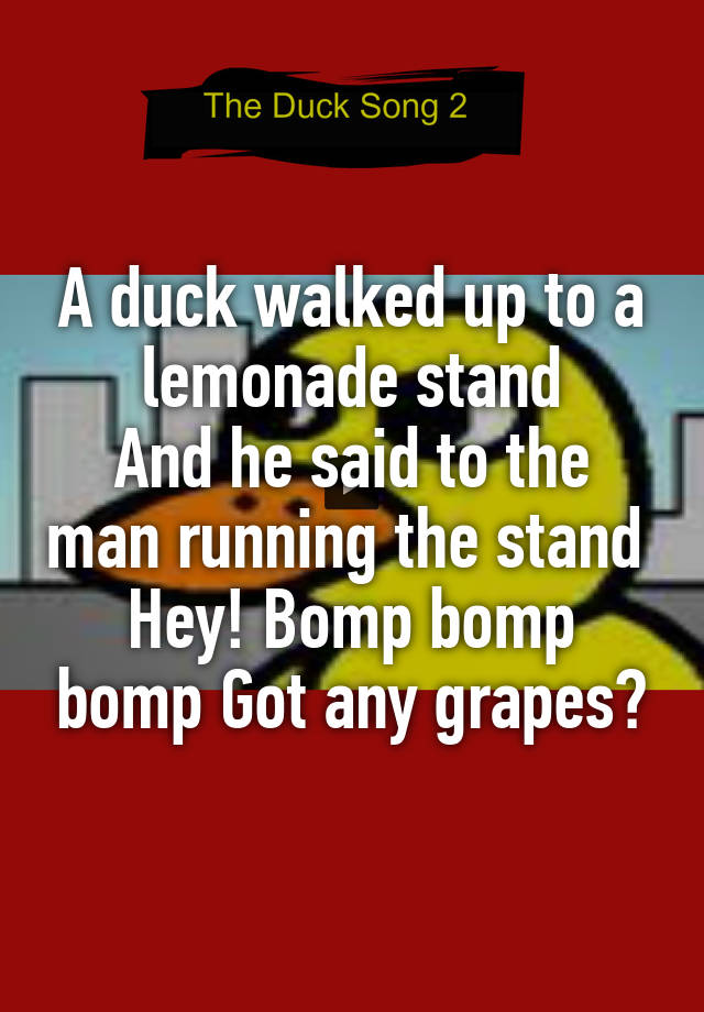 A Duck Walked Up To A Lemonade Stand And He Said To The Man Running