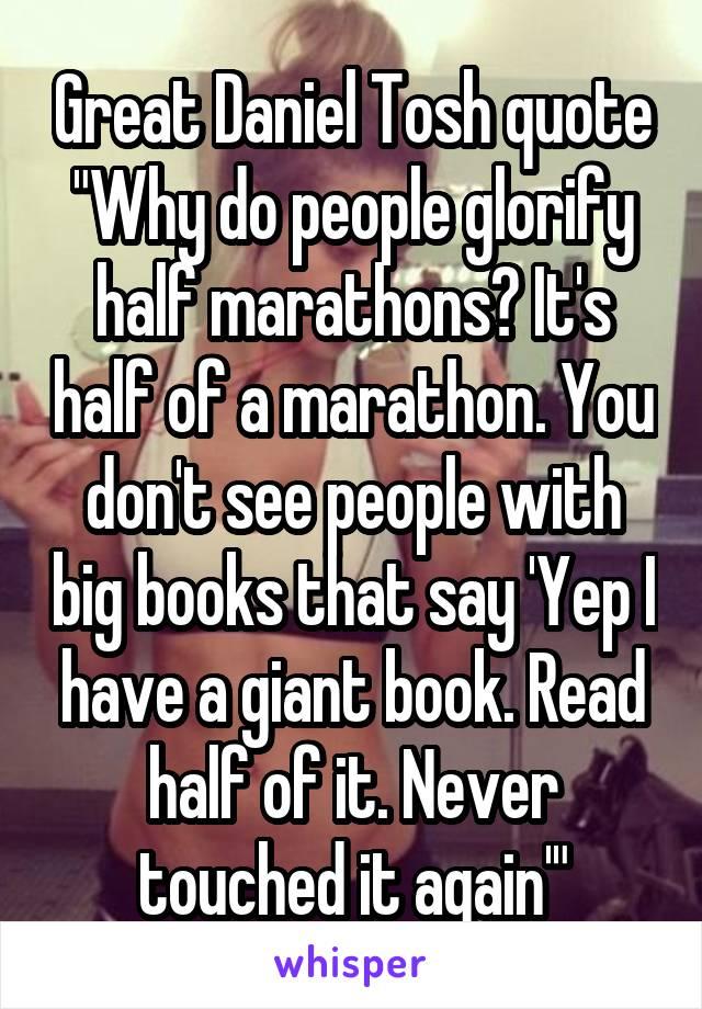 Great Daniel Tosh quote \