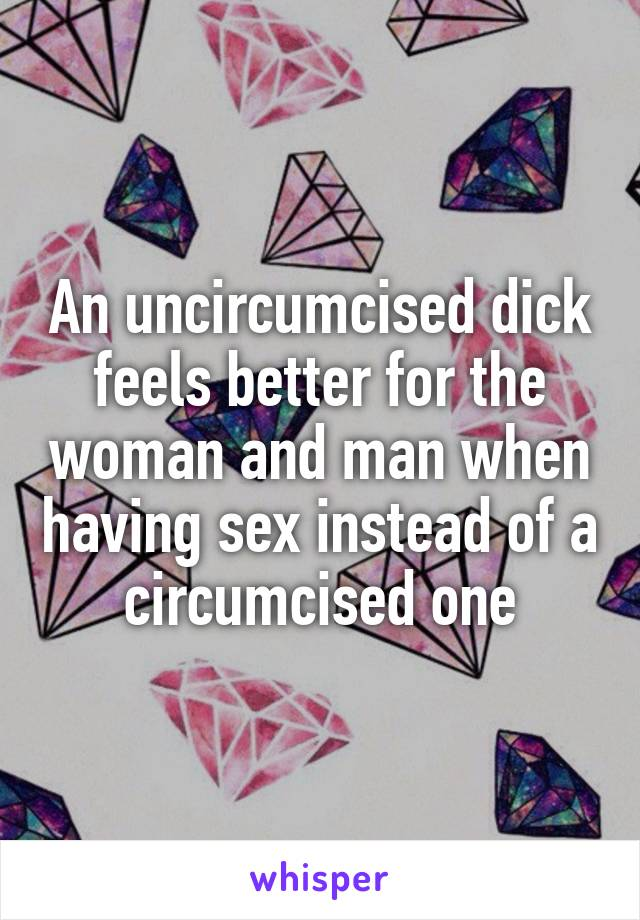 Feels better circumcised uncircumcised