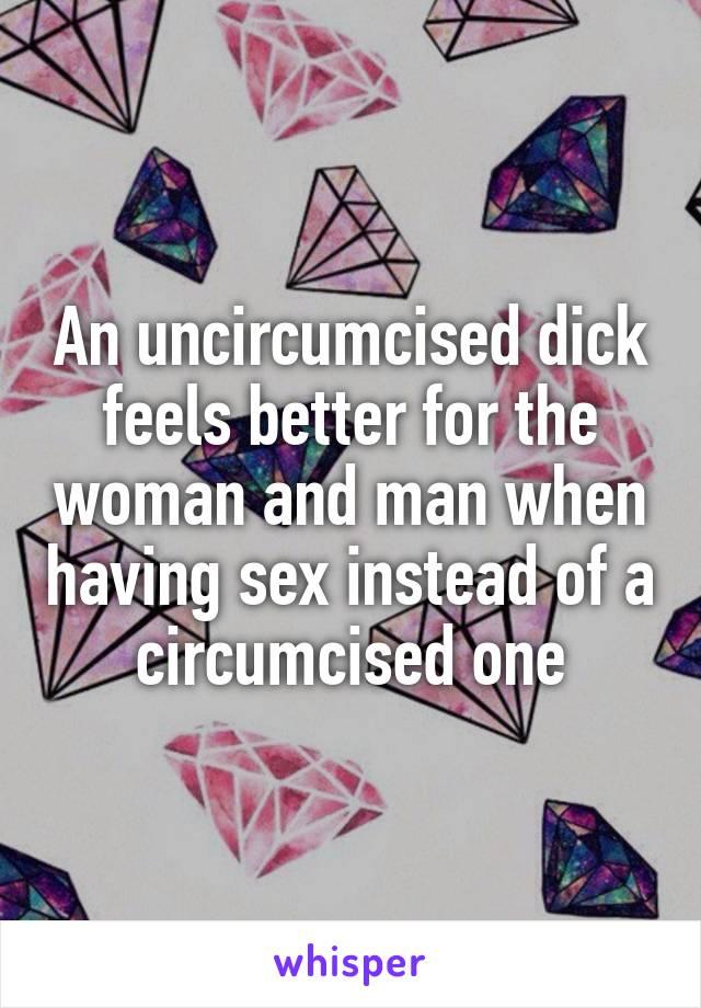 Feels better circumcised uncircumcised