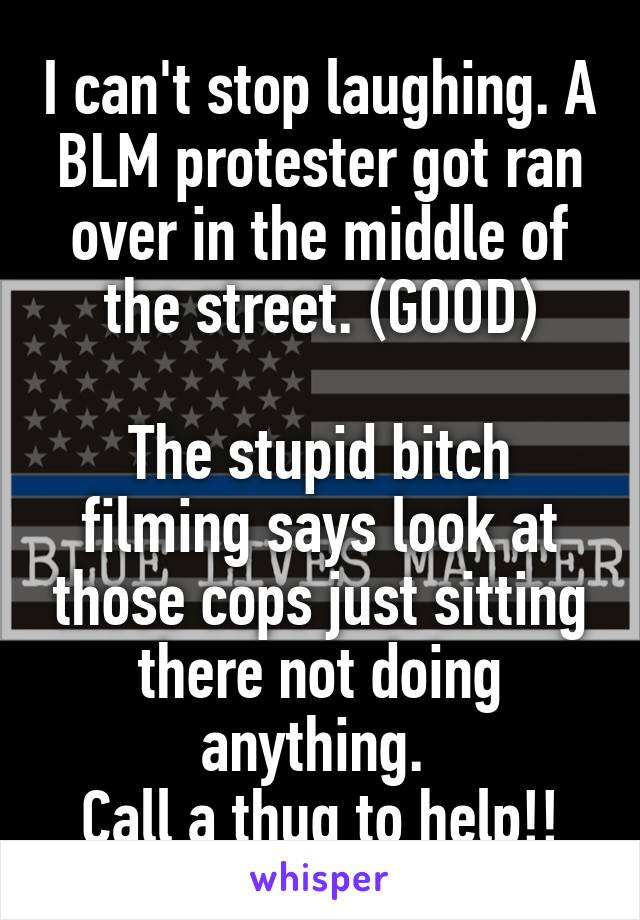 I Cant Stop Laughing A Blm Protester Got Ran Over In The Middle Of