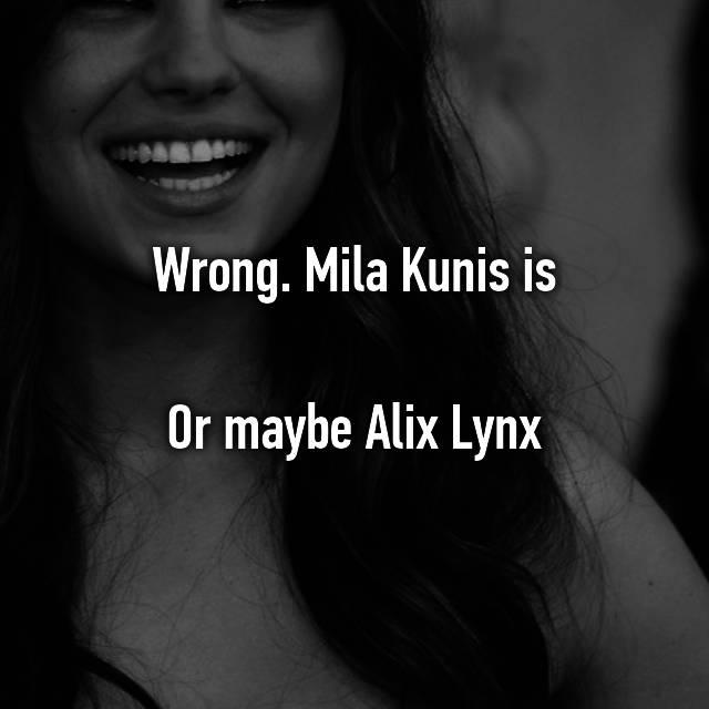 Alix Lynxs Biggest Fan