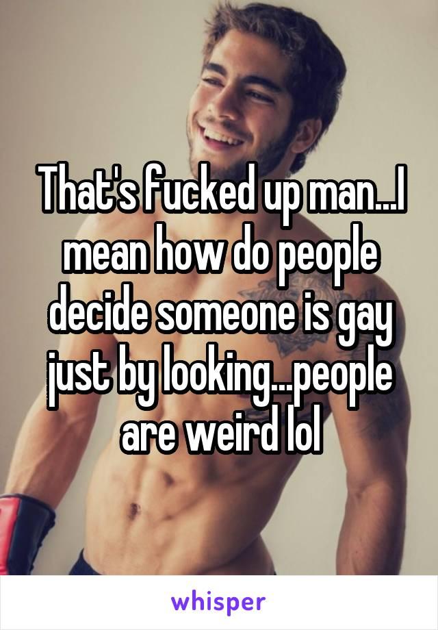 Gay looking people