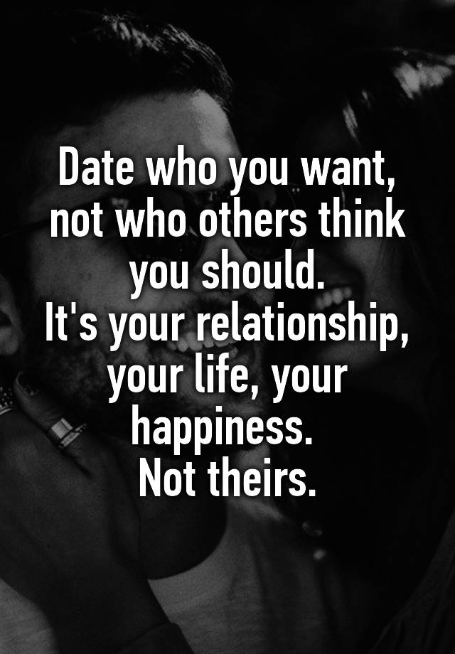date who you want