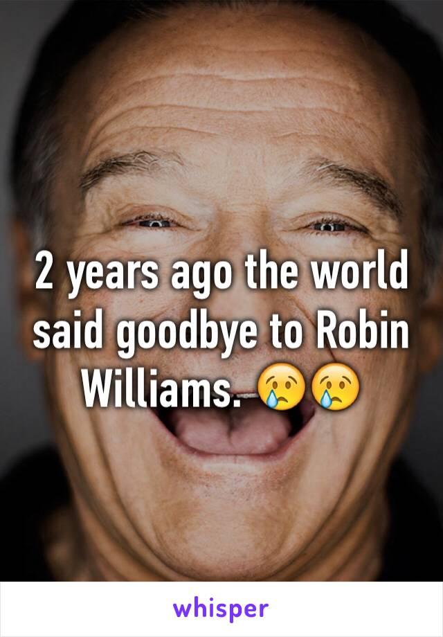 2 years ago the world said goodbye to Robin Williams. 😢😢