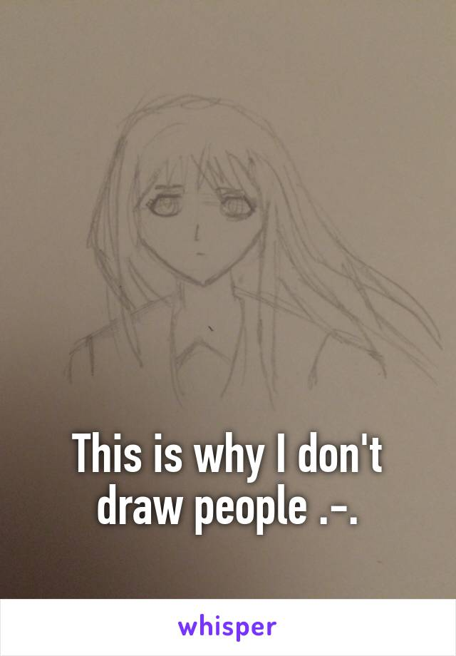This is why I don't draw people .-.