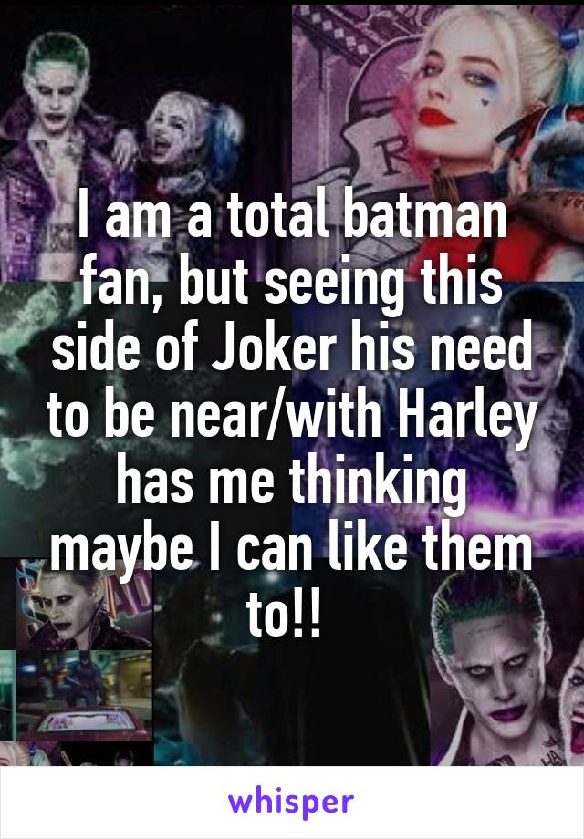 I am a total batman fan, but seeing this side of Joker his need to be near/with Harley has me thinking maybe I can like them to!!