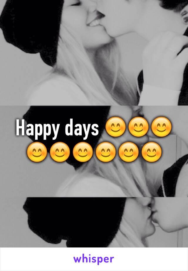 Happy days 😊😊😊😊😊😊😊😊😊