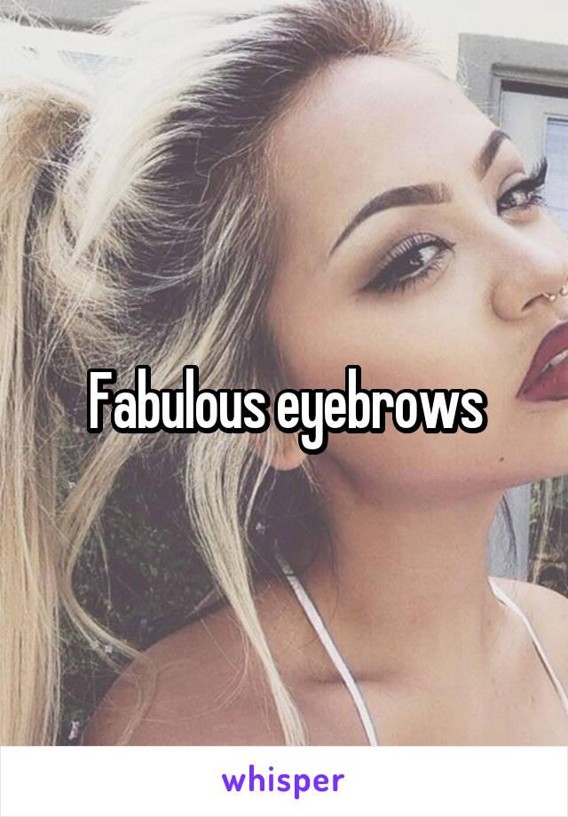 Fabulous Eyebrows