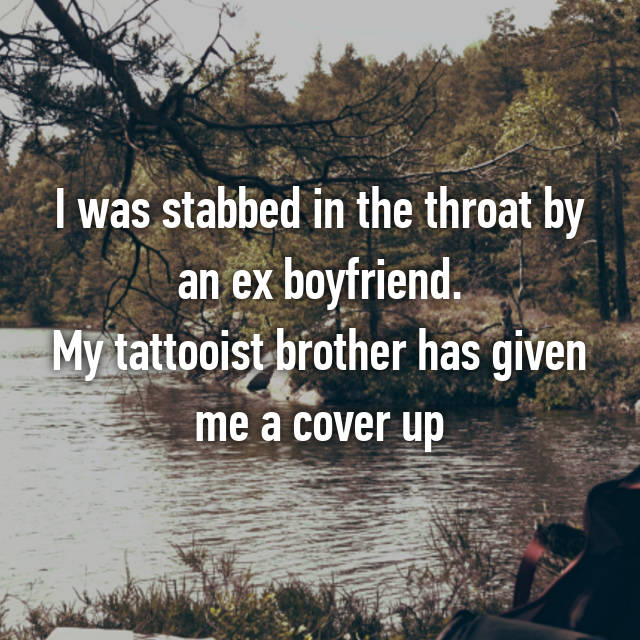 I was stabbed in the throat by an ex boyfriend. My tattooist brother has given me a cover up