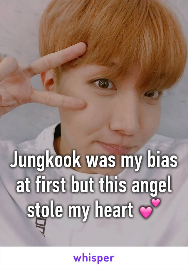 Jungkook was my bias at first but this angel stole my heart 💕