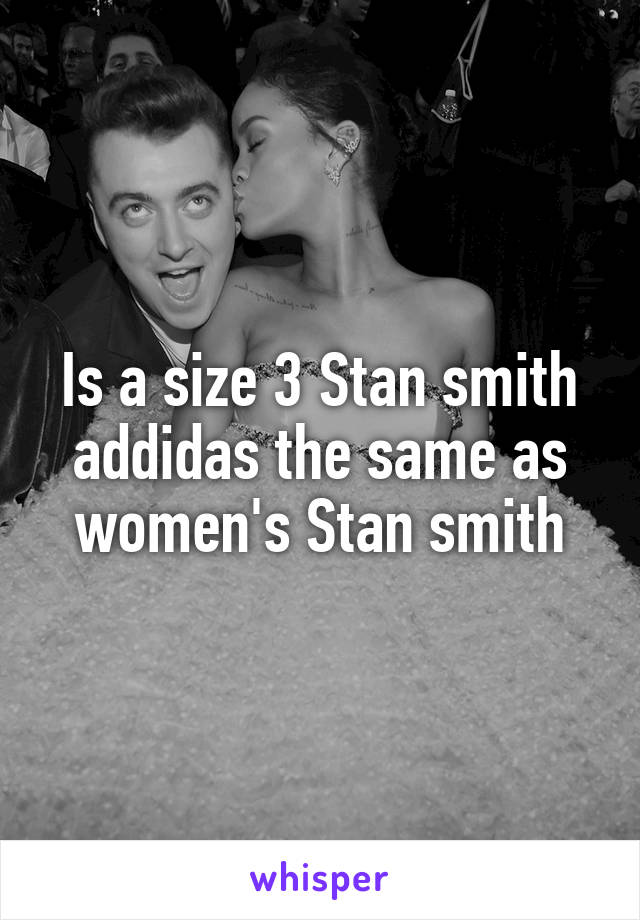Is a size 3 Stan smith addidas the same as women's Stan smith