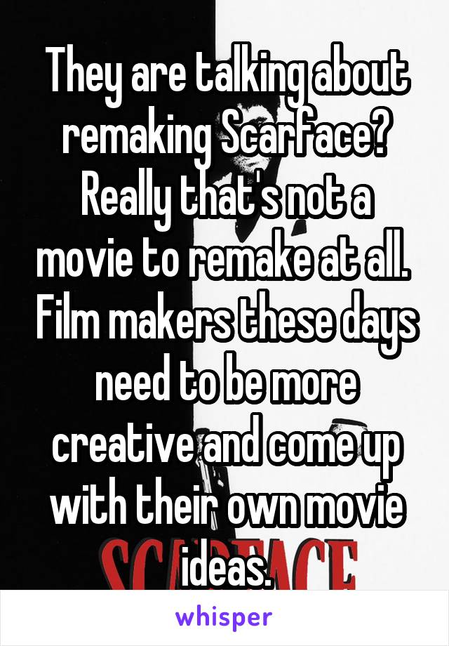 They are talking about remaking Scarface? Really that's not a movie to remake at all.  Film makers these days need to be more creative and come up with their own movie ideas.