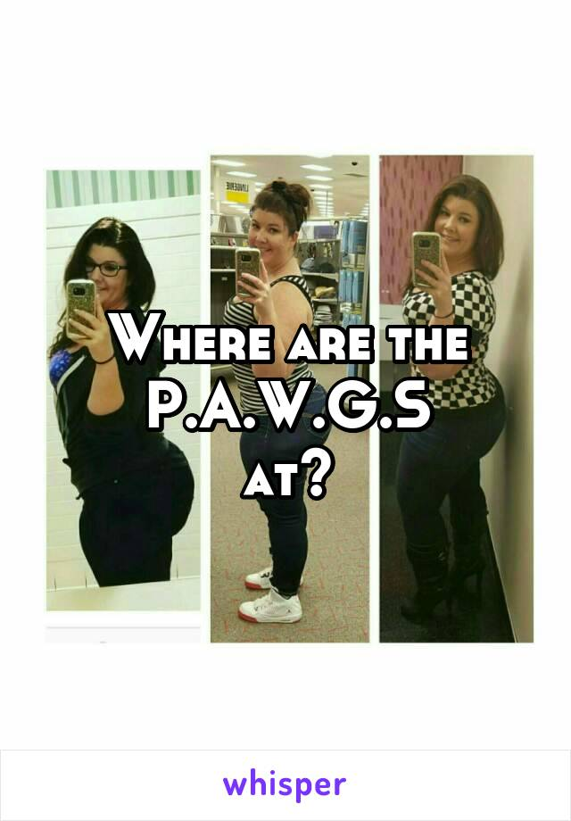 Where are the P.A.W.G.S at?