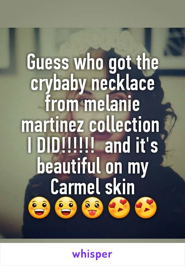 Guess who got the crybaby necklace from melanie martinez collection  I DID!!!!!!  and it's beautiful on my Carmel skin 😀😀😛😍😍