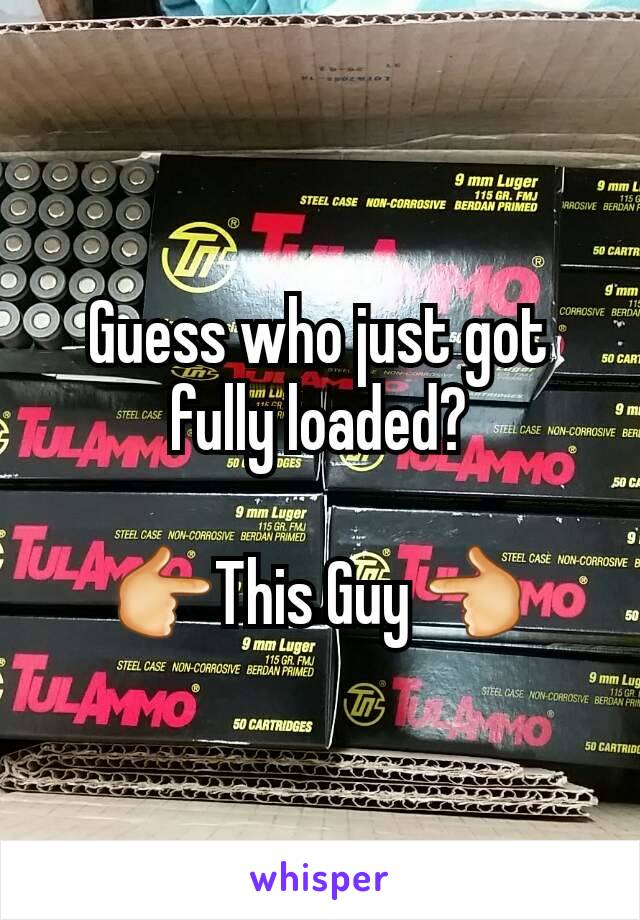 Guess who just got fully loaded?  👉This Guy 👈