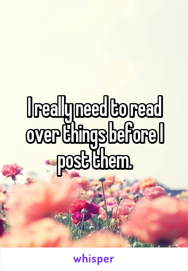 I really need to read over things before I post them.