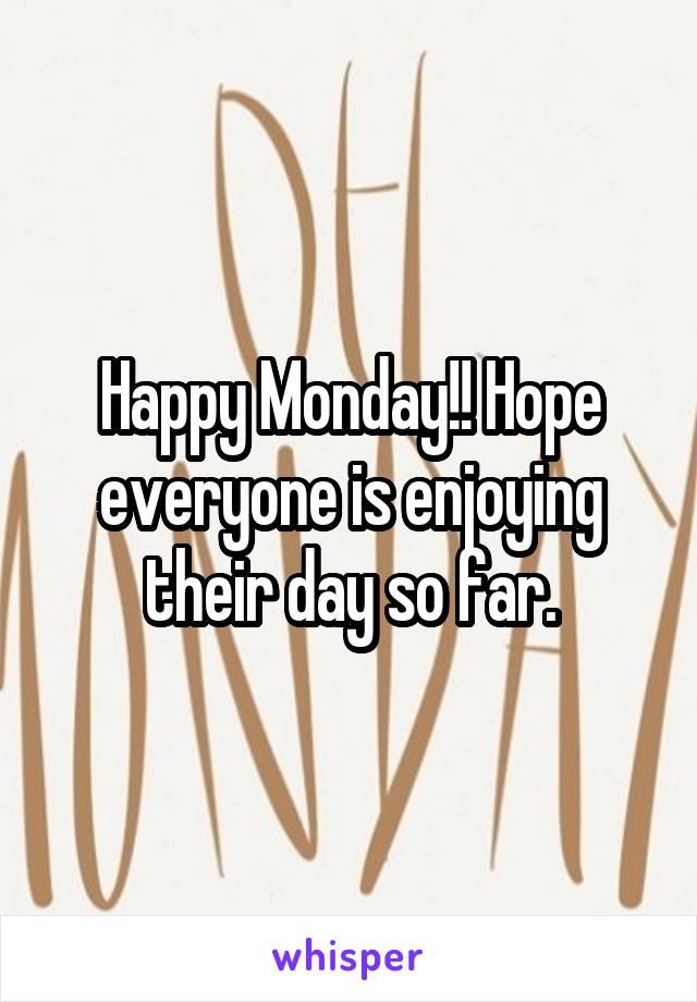 Happy Monday!! Hope everyone is enjoying their day so far.