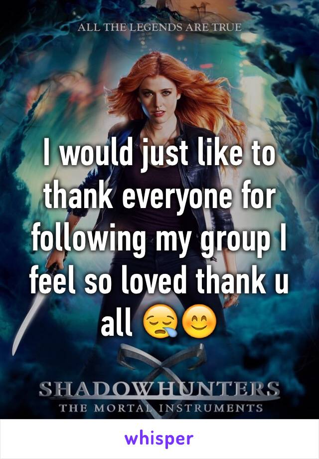 I would just like to thank everyone for following my group I feel so loved thank u all 😪😊
