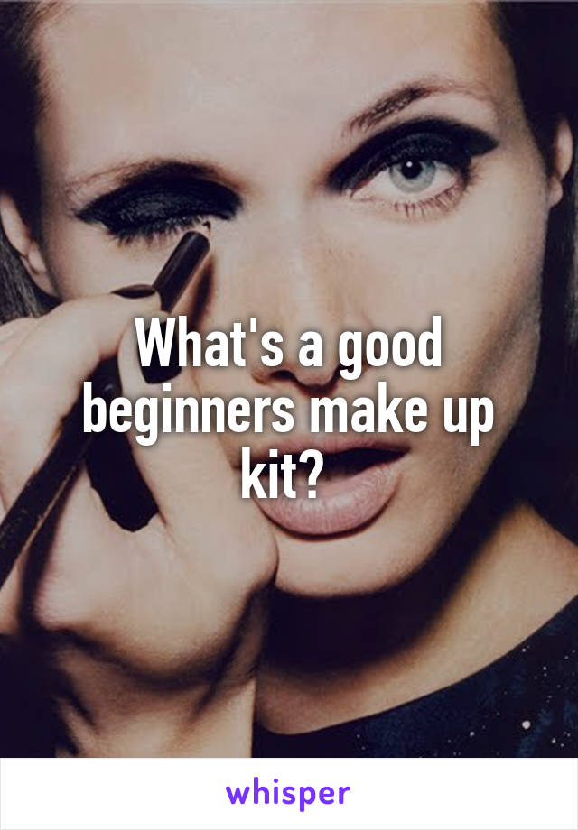 What's a good beginners make up kit?
