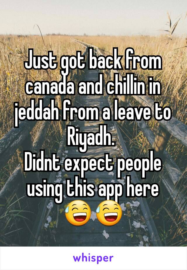 Just got back from canada and chillin in jeddah from a leave to Riyadh.  Didnt expect people using this app here 😅😅