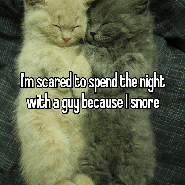 I'm scared to spend the night with a guy because I snore